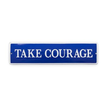 Placa Take Courage