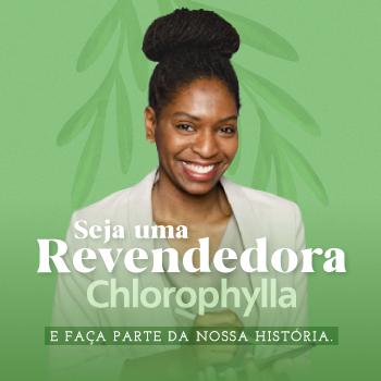 Seja uma Revendedora Chlorophylla
